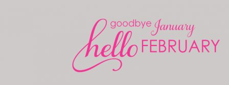 Hello February Goodbye January Facebook cover