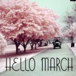 Hello March Images Pictures Photos Quotes Sayings Calendars | Welcome March Goodbye February Month