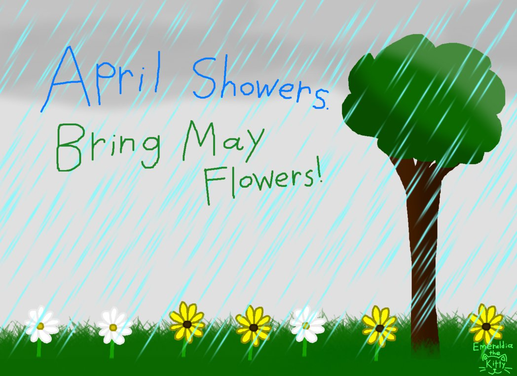 April Showers bring May Flowers Spring