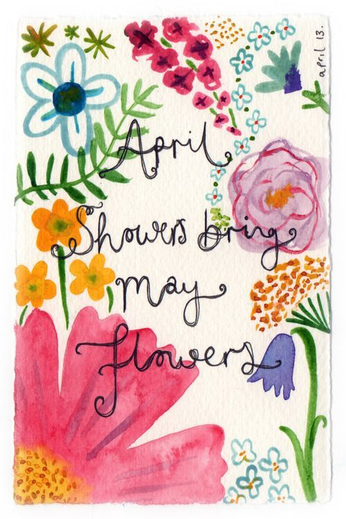 April showers and May flowers Quote