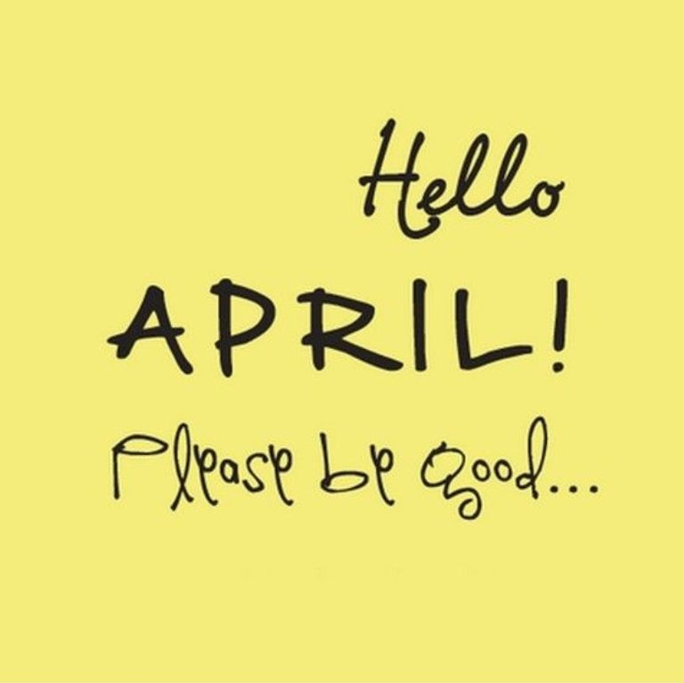 Hello April Quotes Please Be Good
