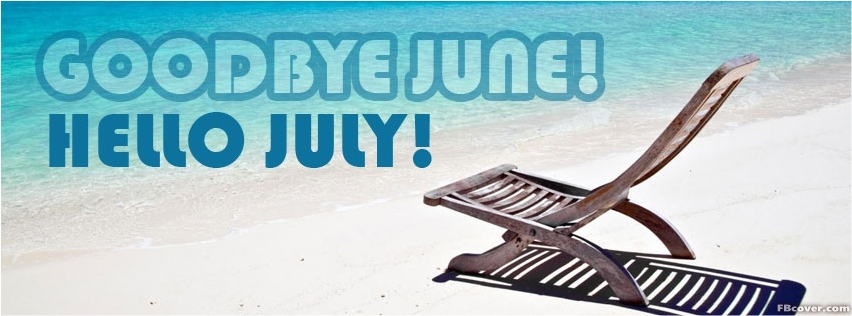 Goodbye June Hello July Facebook Cover Photos