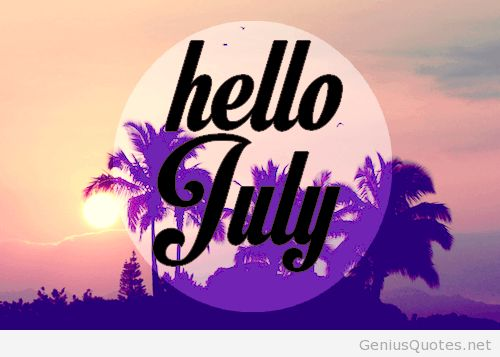 Welcome July Images Tumblr