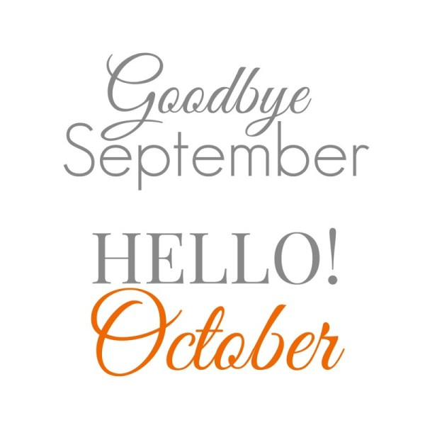 Goodbye September Hello October Month